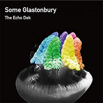 The Echo Dek『Some Glastonbury』にリミックス提供